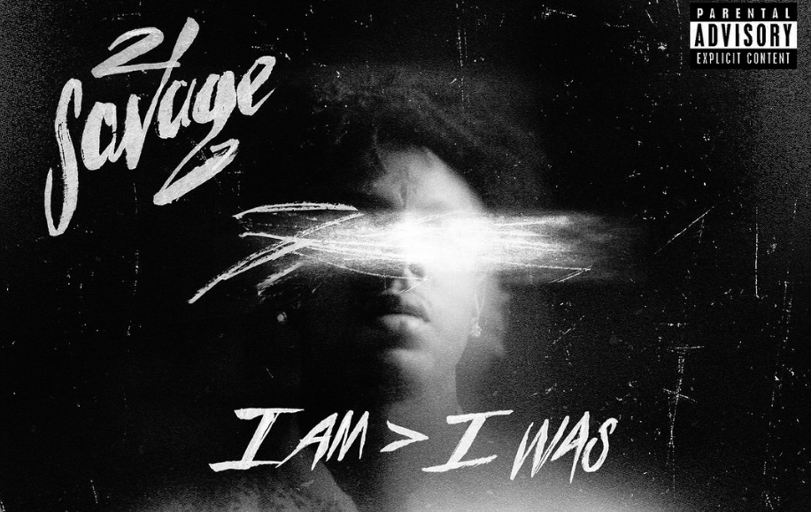 21 Savage - I am > I was